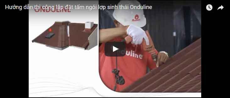Hướng dẫn lắp đặt tấm lợp sinh thái Onduline