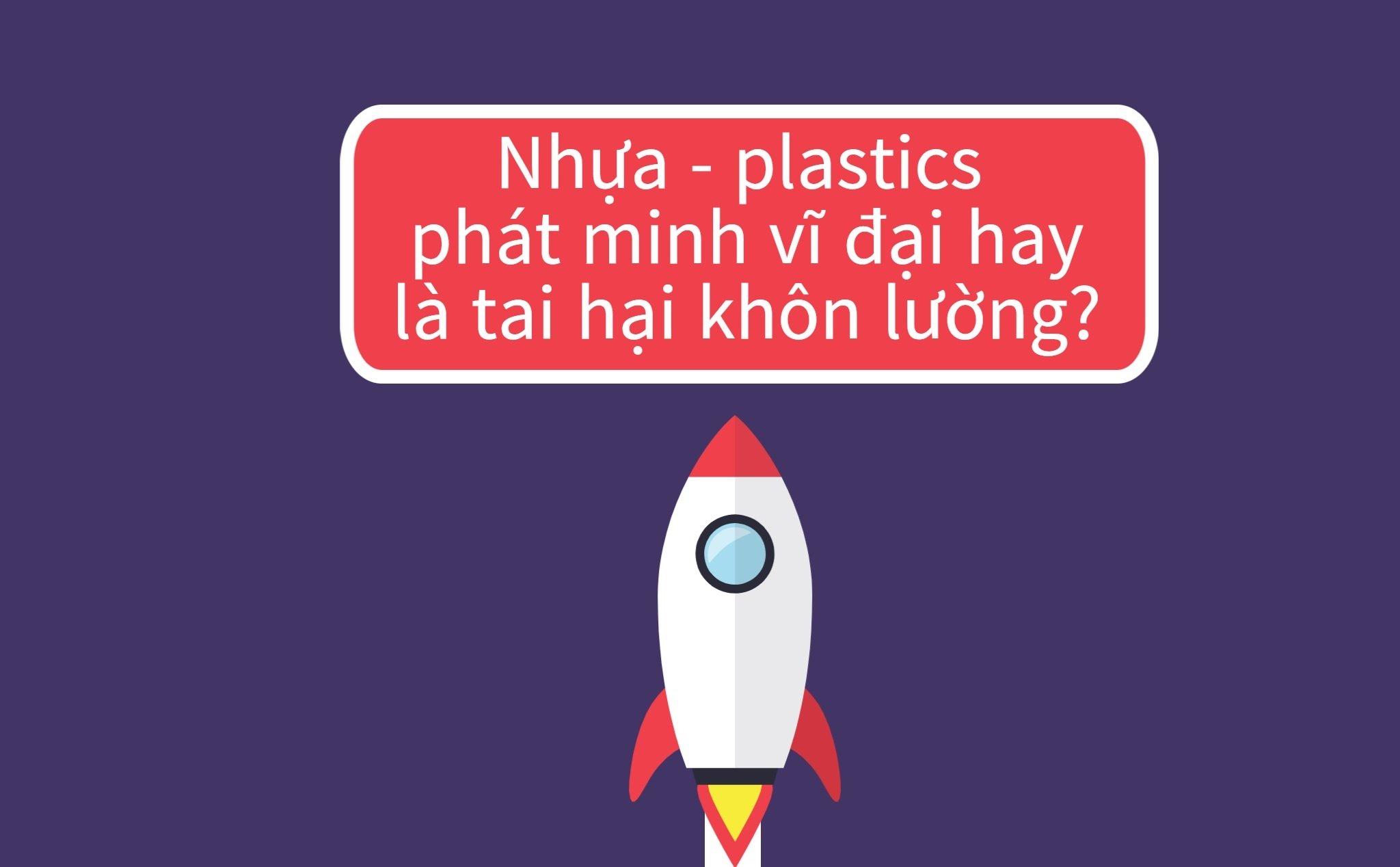 17 Thông tin cần biết về Nhựa Plastic với môi trường